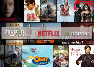 The advent of Hotstar, Amazon Prime and Netflix