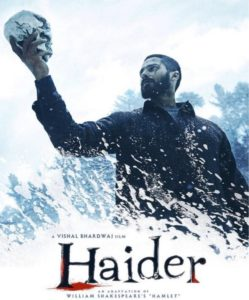 Poster for Haider, by Vishal Bharadwaj, who is known for his adaptations of Shakespearean classics