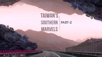 Taiwan's Southern Marvels - Part 2