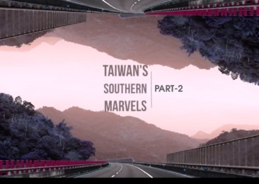 Taiwan's Southern Marvels – Part 2