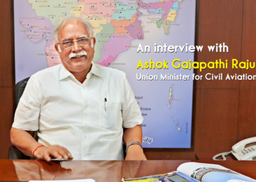 An interview with Ashok Gajapathi Raju, Union Minister for Civil Aviation, GOI