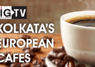 Kolkata's European Cafes