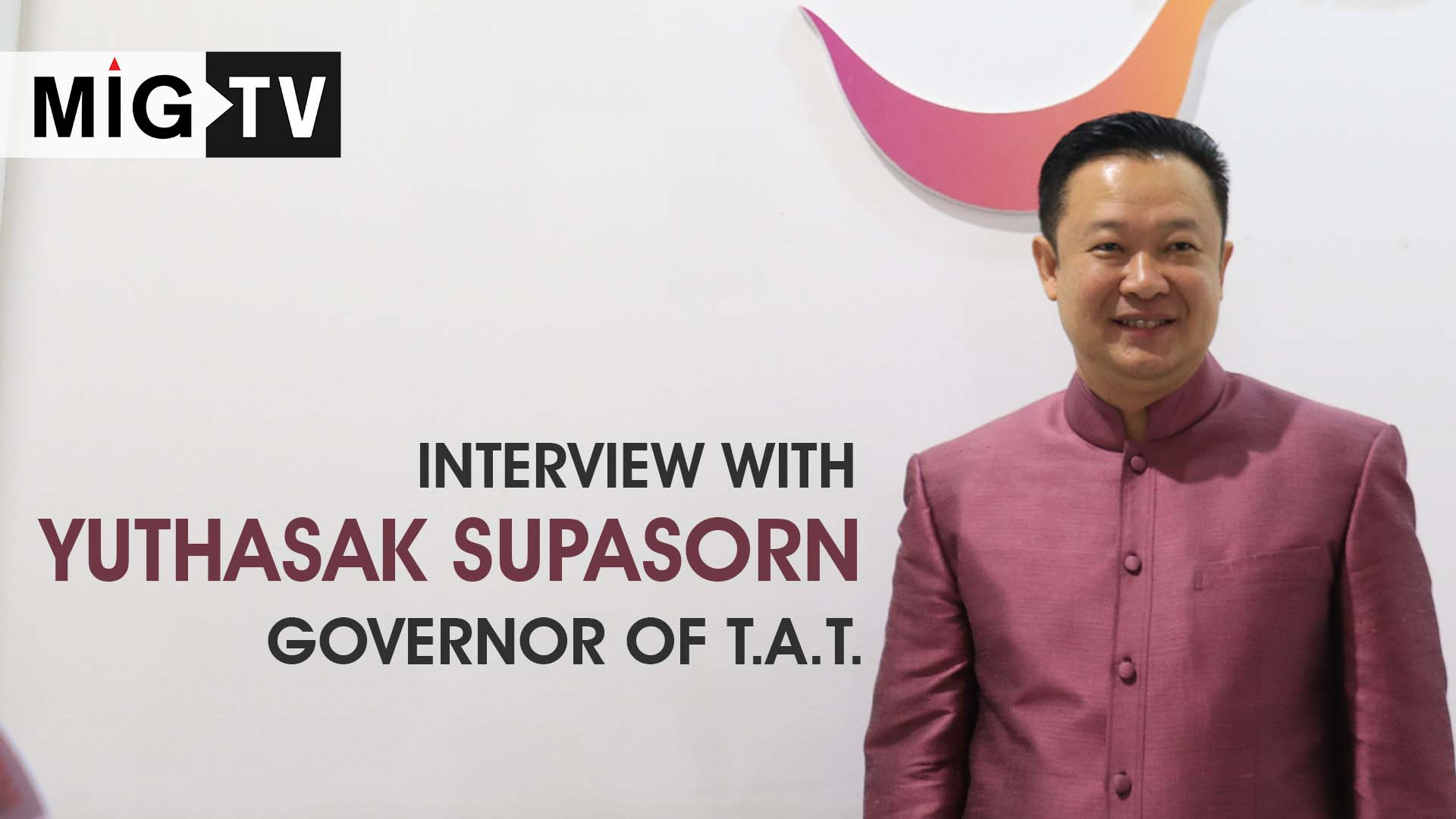 Interview with Yuthasak Supasorn, Governor of the Tourism Authority of Thailand