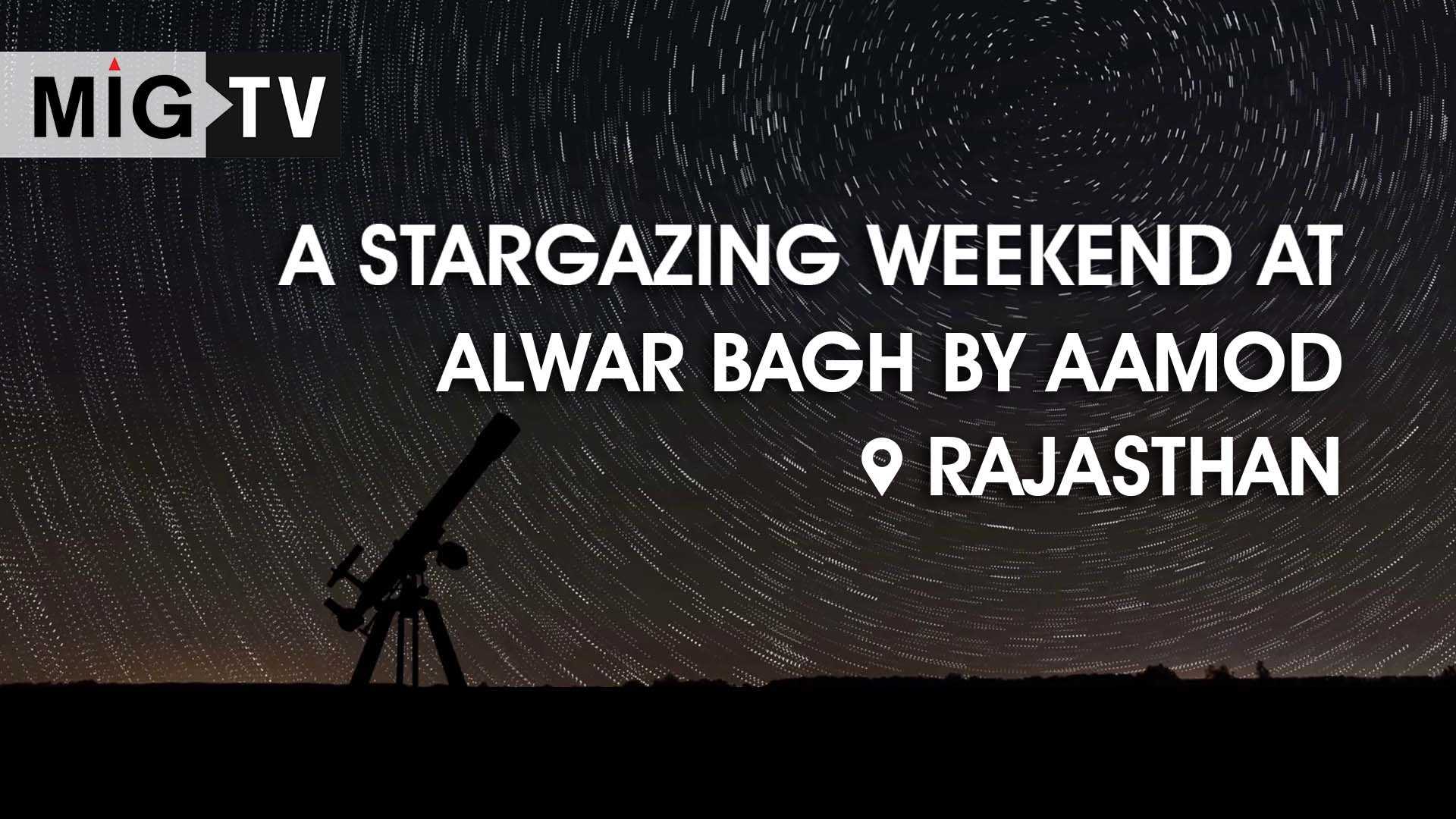 A stargazing weekend at Stargate Observatory, Rajasthan