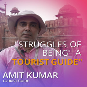 Struggles of being a tourist guide – Colourful roles, grey storyboards!