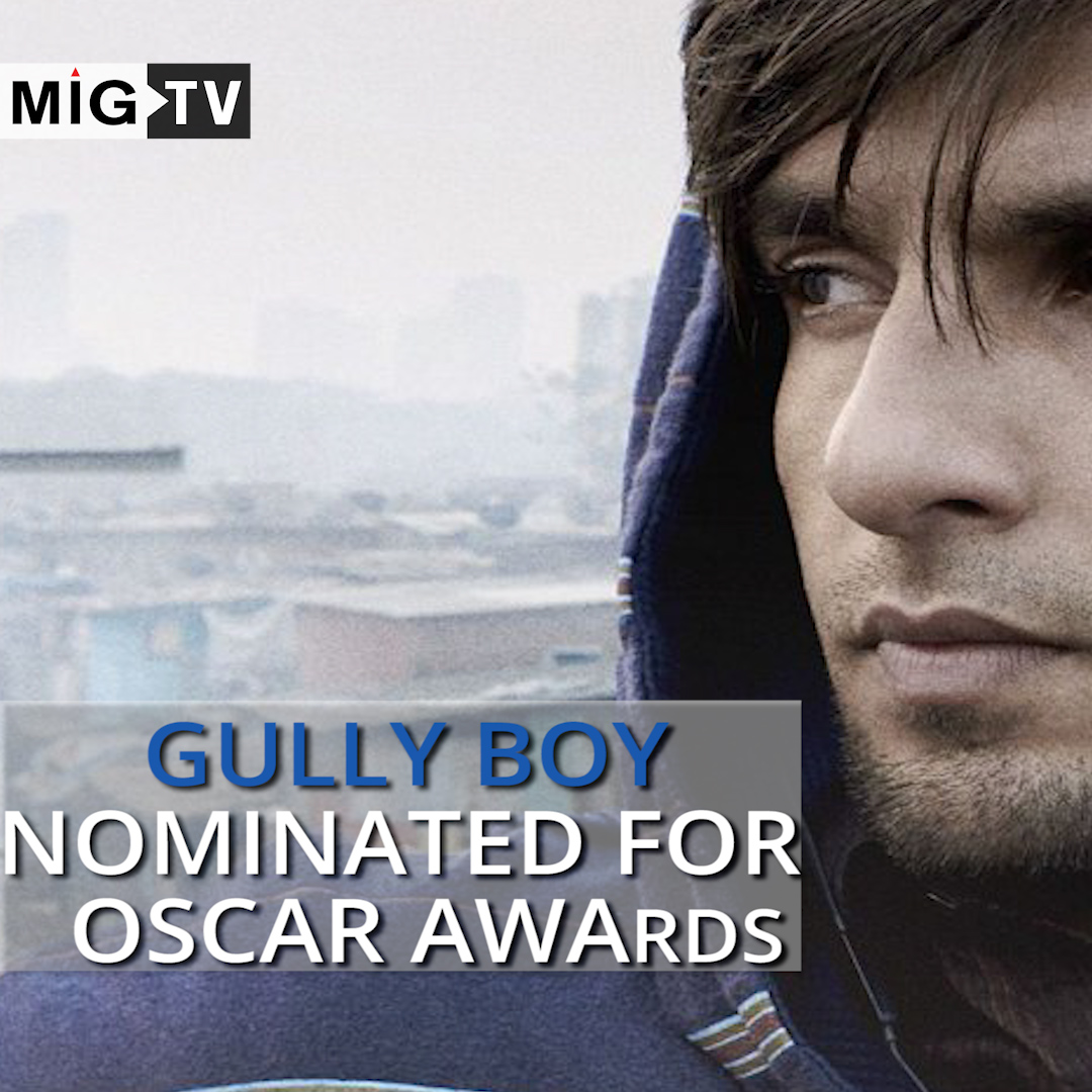 Gully Boy has been nominated for the 92nd Oscar awards