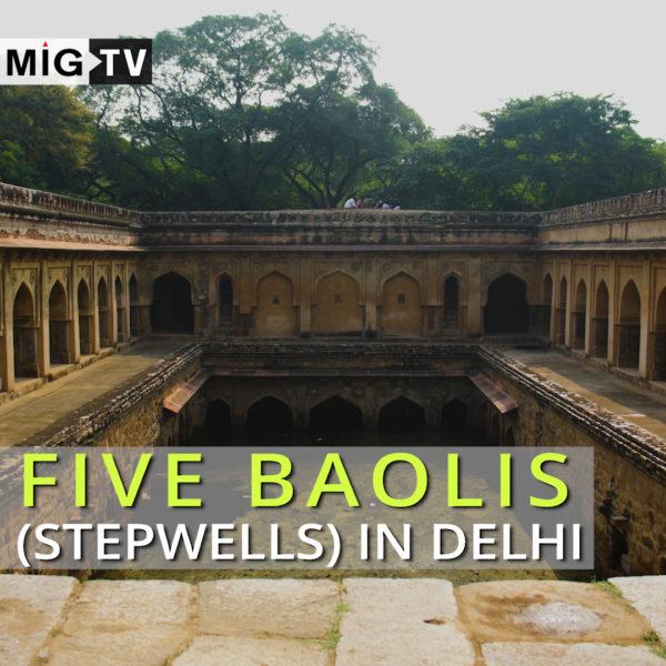 Baoli in Delhi | Step-well Delhi