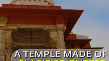 A temple made of clarified butter!