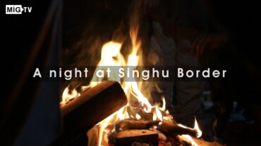 Farmers Protest : A night at Singhu border