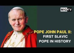 Pope John Paul II: First Slavic Pope in history